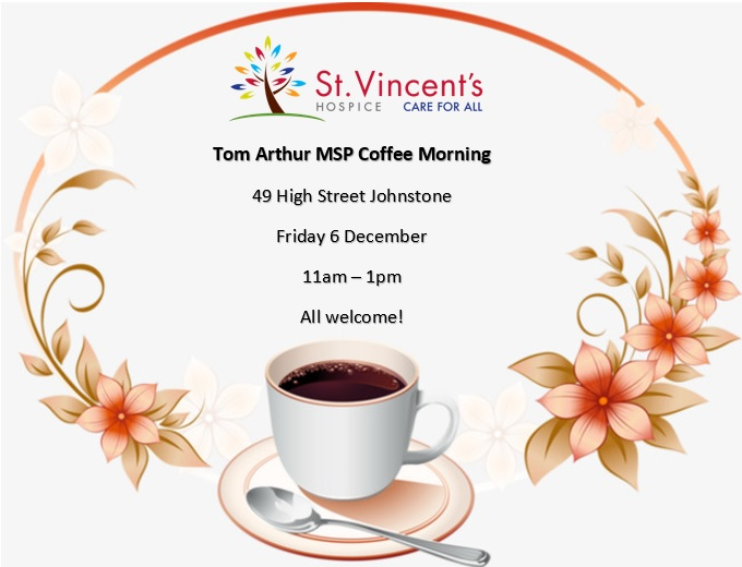 TOM ARTHUR MSP TO HOST COFFEE MORNING IN AID OF ST. VINCENT'S HOSPICE